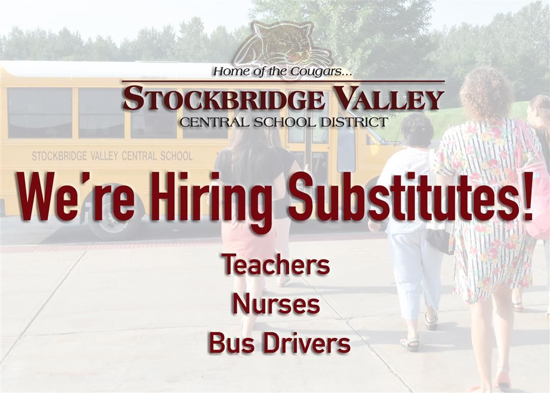 We're Hiring! Substitute Teachers, Nurses and Bus Drivers.