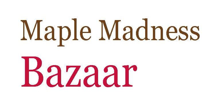 Maple Madness Bazaar This Weekend!